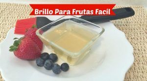 como-hacer-brillo-para-frutas-es-muy-facil