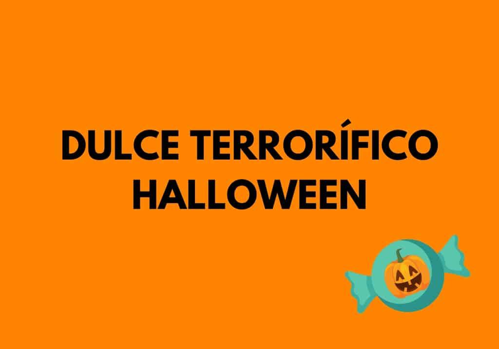 Dulce terrorífico para Halloween