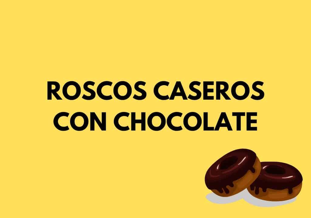 Roscos caseros con chocolate