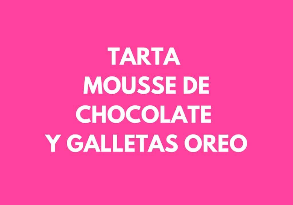 Tarta de mousse de chocolate y galletas oreo